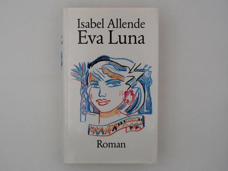 Eva Luna : Roman. - Allende, Isabel
