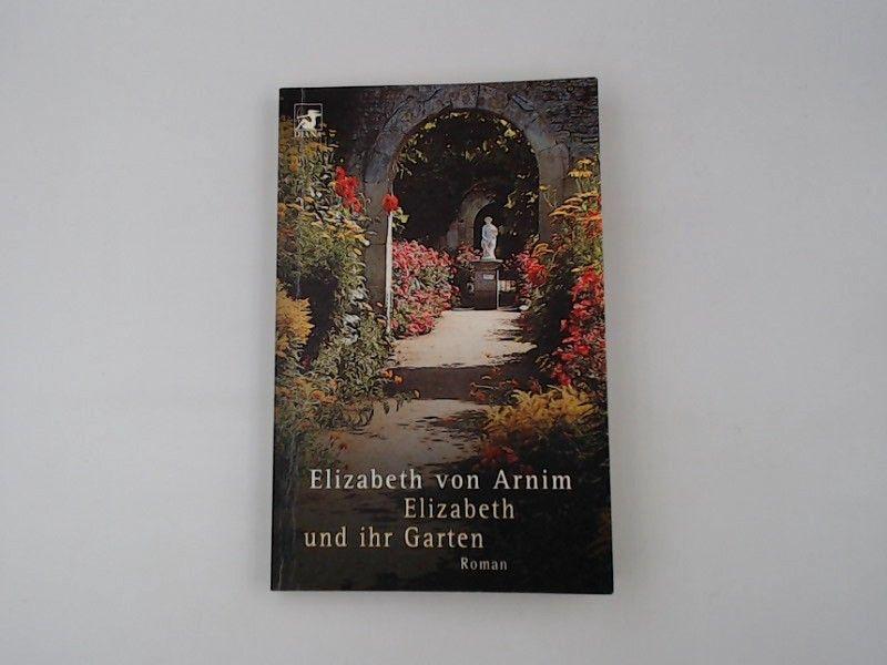 Elizabeth und ihr Garten  Roman  9783453189553 - Arnim, Mary Annette von