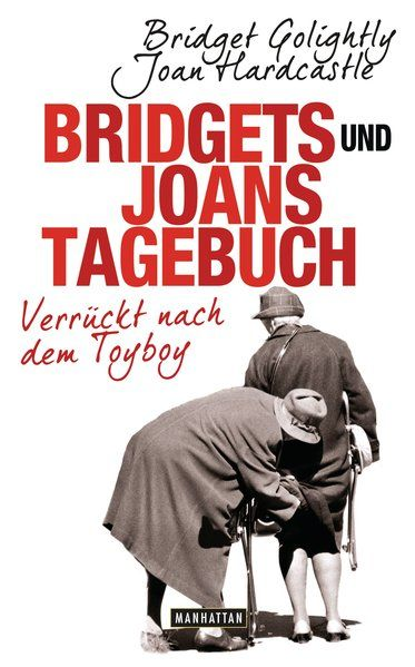 Bridgets und Joans Tagebuch. Verrückt nach dem Toyboy - Golightly, Bridget, Joan Hardcastle  und Jörn Ingwersen