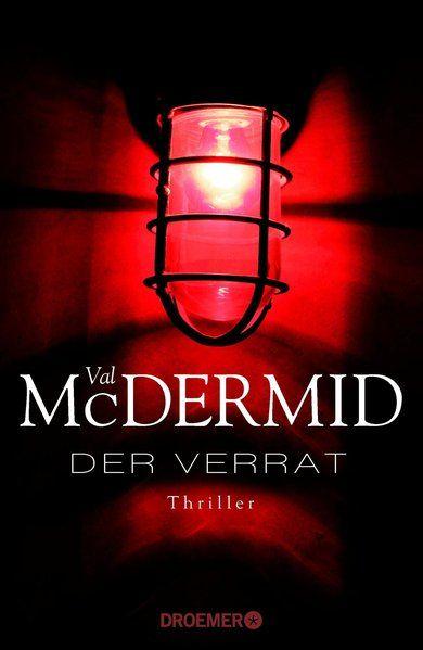 Der Verrat: Thriller Thriller - McDermid, Val und Doris Styron