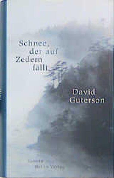 Schnee, der auf Zedern fällt Roman - Guterson, David und Christa Krüger