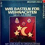 Brunnen-Reihe, Wir basteln für Weihnachten Neues aus Papier. Mit Vorlagen in Originalgrösse - Ritter, Ursula