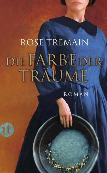 Die Farbe der Träume: Roman (insel taschenbuch) Roman - Tremain, Rose und Christel Dormagen