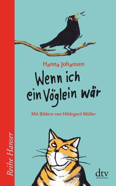 Wenn ich ein Vöglein wär (Reihe Hanser) - Johansen, Hanna und Hildegard Müller