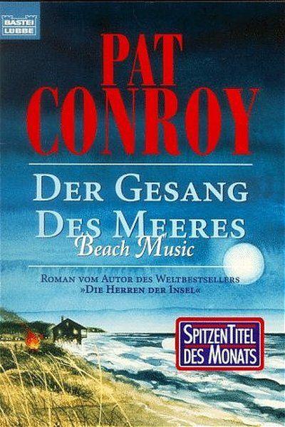 Der Gesang des Meeres - Beach Music (Allgemeine Reihe. Bastei Lübbe Taschenbücher) - Pat, Conroy und Petri Edda