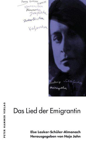 Das Lied der Emigrantin: Else Lasker-Schüler-Almanach 12 Else Lasker-Schüler-Almanach 12 - Jahn, Hajo und Wolf Erlbruch