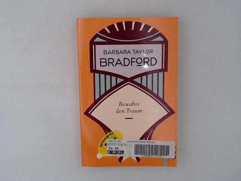 Bewahrt den Traum (rororo / Rowohlts Rotations Romane) - Bradford Barbara, Taylor