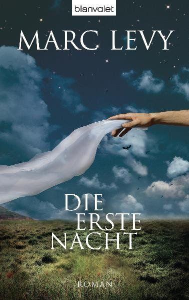 Die erste Nacht: Roman Roman - Levy, Marc, Eliane Hagedorn  und Bettina Runge