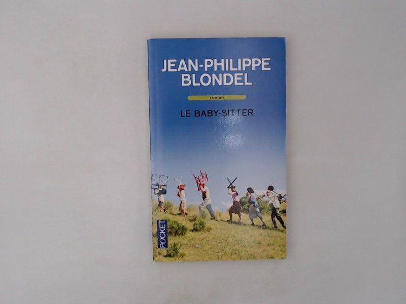 Le baby-sitter (Roman contemporain) - Blondel, Jean-Philippe