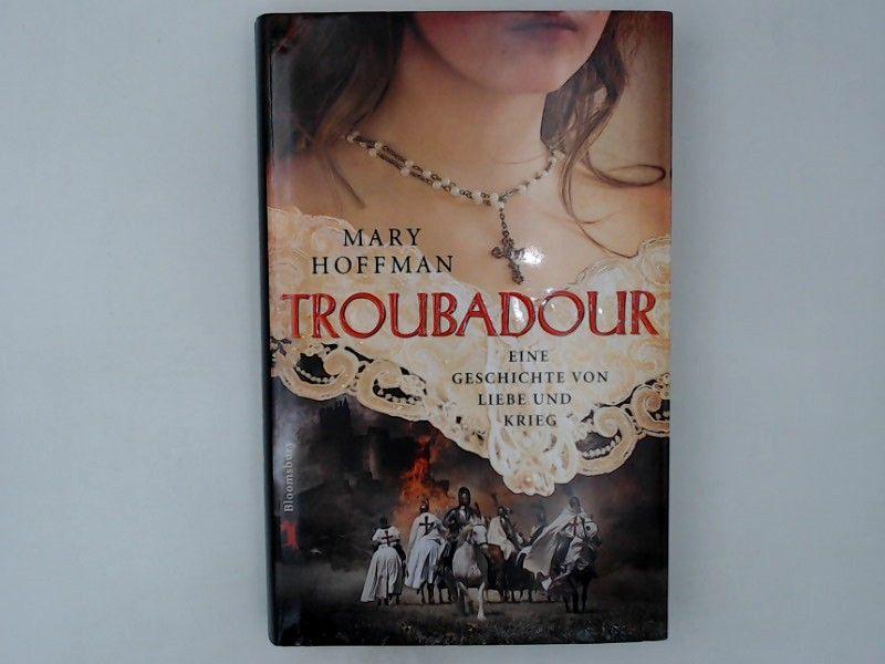 Troubadour Eine Geschichte von Liebe und Krieg - Mary, Hoffman und Eva Riekert