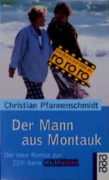 Der Mann aus Montauk: Der Roman zur ZDF-Serie GIRLfriends Der Roman zur ZDF-Serie GIRLfriends - Pfannenschmidt, Christian
