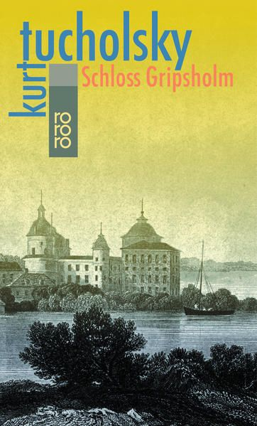 Schloß Gripsholm: Eine Sommergeschichte Eine Sommergeschichte - Tucholsky, Kurt und M. Busch Wilhelm
