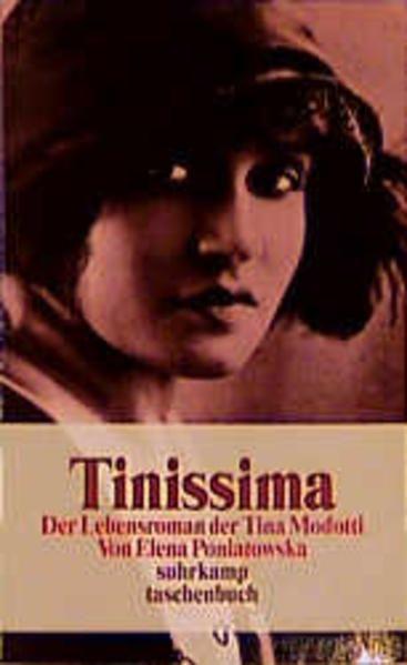 Tinissima Der Lebensroman der Tina Modotti - Poniatowska, Elena und Christiane Barckhausen-Canale