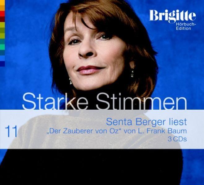 Der Zauberer von Oz BRIGITTE Hörbuch-Edition - Starke Stimmen 2006 - Baum, L Frank und Senta Berger
