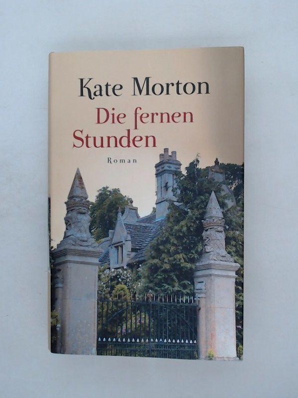 Die fernen Stunden - Morton, Kate