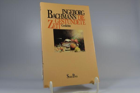 Die gestundete Zeit : Gedichte. Ingeborg Bachmann / Piper  306 - Bachmann, Ingeborg (Verfasser)