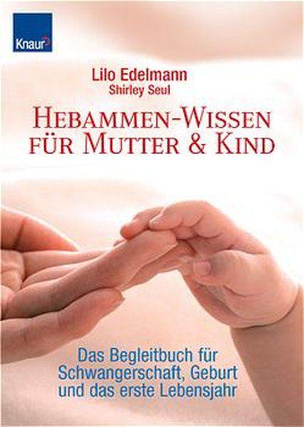 Hebammen-Wissen für Mutter & Kind - Edelmann, Lilo und Shirley M. Seul