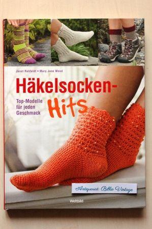 Häkelsocken-Hits : Top-Modelle für jeden Geschmack . ( Socken häkeln ) - Rehfeldt, Janet und Mary Jane Wood