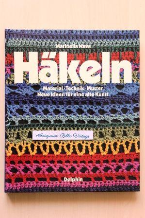 Häkeln : Material - Technik - Muster . Neue Ideen für eine alte ...