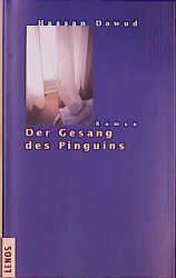 Der Gesang des Pinguins: Roman - Dawud, Hassan