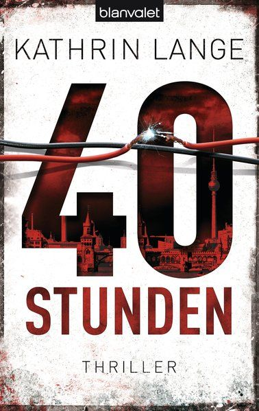 40 Stunden: Thriller (Faris-Reihe, Band 1) - Lange, Kathrin