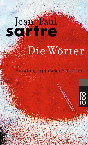Die Wörter. Autobiographische Schriften. - Sartre, Jean-Paul