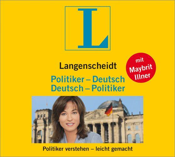 Langenscheidt Politiker - Deutsch / Deutsch - Politiker . Politiker verstehen leicht gemacht