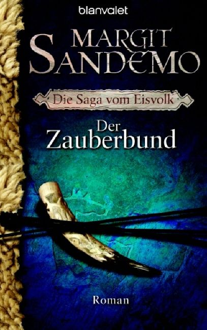 Der Zauberbund: Die Saga vom Eisvolk 1 Roman - Sandemo, Margit