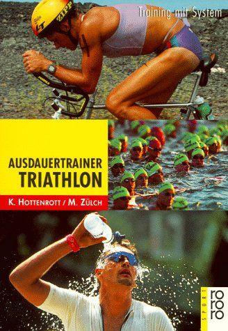 Ausdauertrainer Triathlon: Training mit System - Hottenrott, Kuno und Martin Zülch