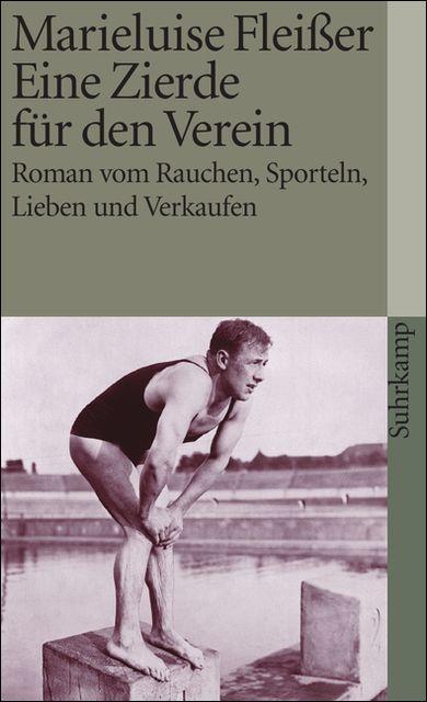 Eine Zierde für den Verein: Roman vom Rauchen, Sporteln, Lieben und Verkaufen (suhrkamp taschenbuch) - Fleißer, Marieluise