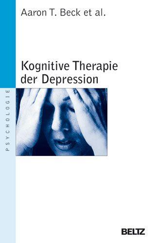 Kognitive Therapie der Depression (Beltz Taschenbuch / Psychologie) - T. Beck, Aaron, A. John Rush und Brian F. Shaw