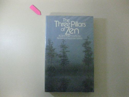 The Three Pillars of Zen - Kapleau, Roshi Philip