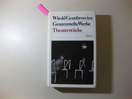 Gesammelte Werke - Theaterstücke - Gombrowicz, Witold
