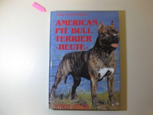 American Pit Bull Terrier - heute - - Fenstermacher, Todd