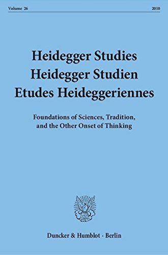 Heidegger Studies / Heidegger Studien / Etudes Heideggeriennes.: Vol. 26 (2010). Foundations of Sciences, Tradition, and the Other Onset of Thinking. - Emad, Parvis, Friedrich-Wilhelm von Herrmann and Paola-Ludovika Coriando