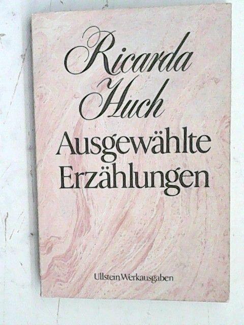 Ausgewählte Erzählungen - Ricarda Huch