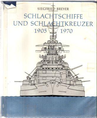 3881994742 - Breyer, Siegfried: Schlachtschiffe und Schlachtkreuzer 1905-1970. Die geschichtliche Entwicklung des Großkampfschiffes. - Libro