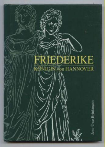 Friederike. Königin von Hannover. - Brinkmann, Jens-Uwe