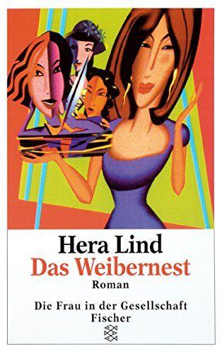 Das Weibernest : Roman. Fischer  13770 : Die Frau in der Gesellschaft - Lind, Hera