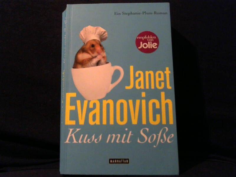Kuss mit Soße Ein Stephanie-Plum-Roman - Evanovich, Janet und Thomas Stegers