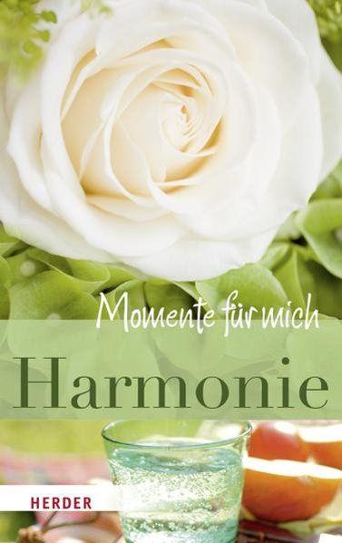 Harmonie - Momente für mich  1., Aufl. - Bosmans, Phil, Anselm Grün und Christa Spilling-Nöker