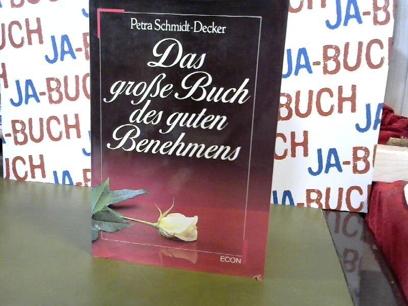 Das große Buch des guten Benehmens - Schmidt-Decker, Petra