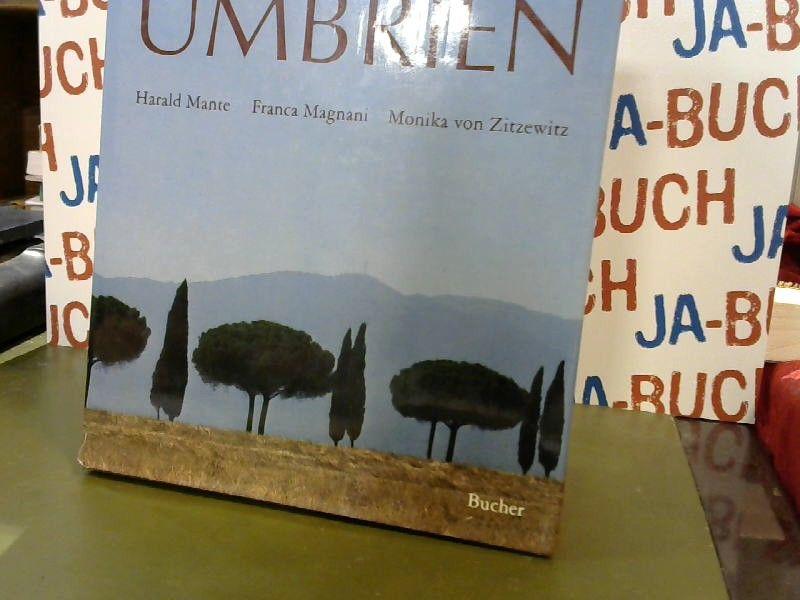 Toskana, Umbrien. Photos: Harald Mante. Text: Franca Magnani  Monika von Zitzewitz - Mante, Harald, Franca Magnani und Monika von Zitzewitz-Lonmon