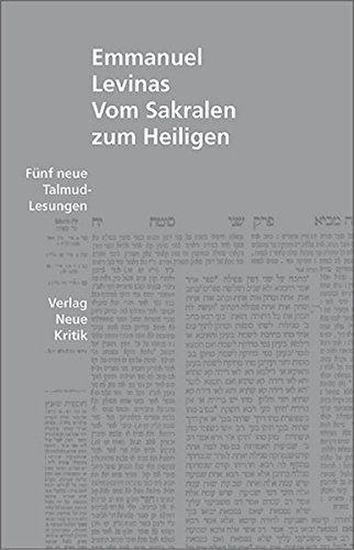 Vom Sakralen zum Heiligen : fünf neue Talmud-Lesungen. Aus dem Franz. von Frank Miething - Lévinas, Emmanuel