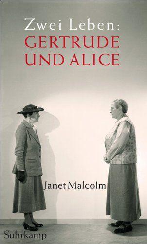 Zwei Leben : Gertrude und Alice. Aus dem Amerikan. von Chris Hirte - Malcolm, Janet