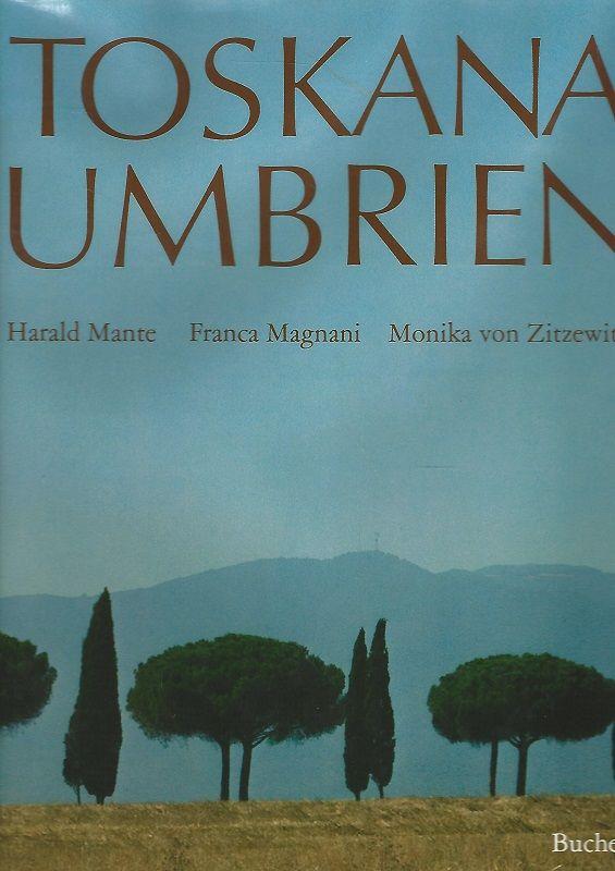 Toskana, Umbrien. - Mante, Harald, Franca Magnani und Monika von Zitzewitz-Lonmon
