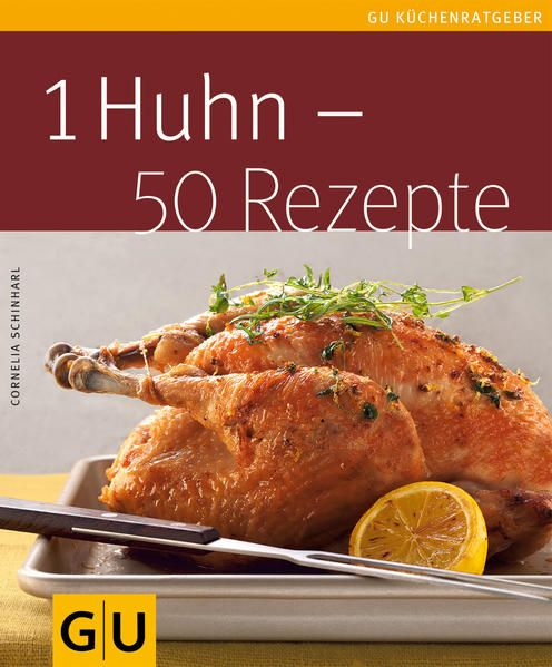 1 Huhn - 50 Rezepte - Schinharl, Cornelia