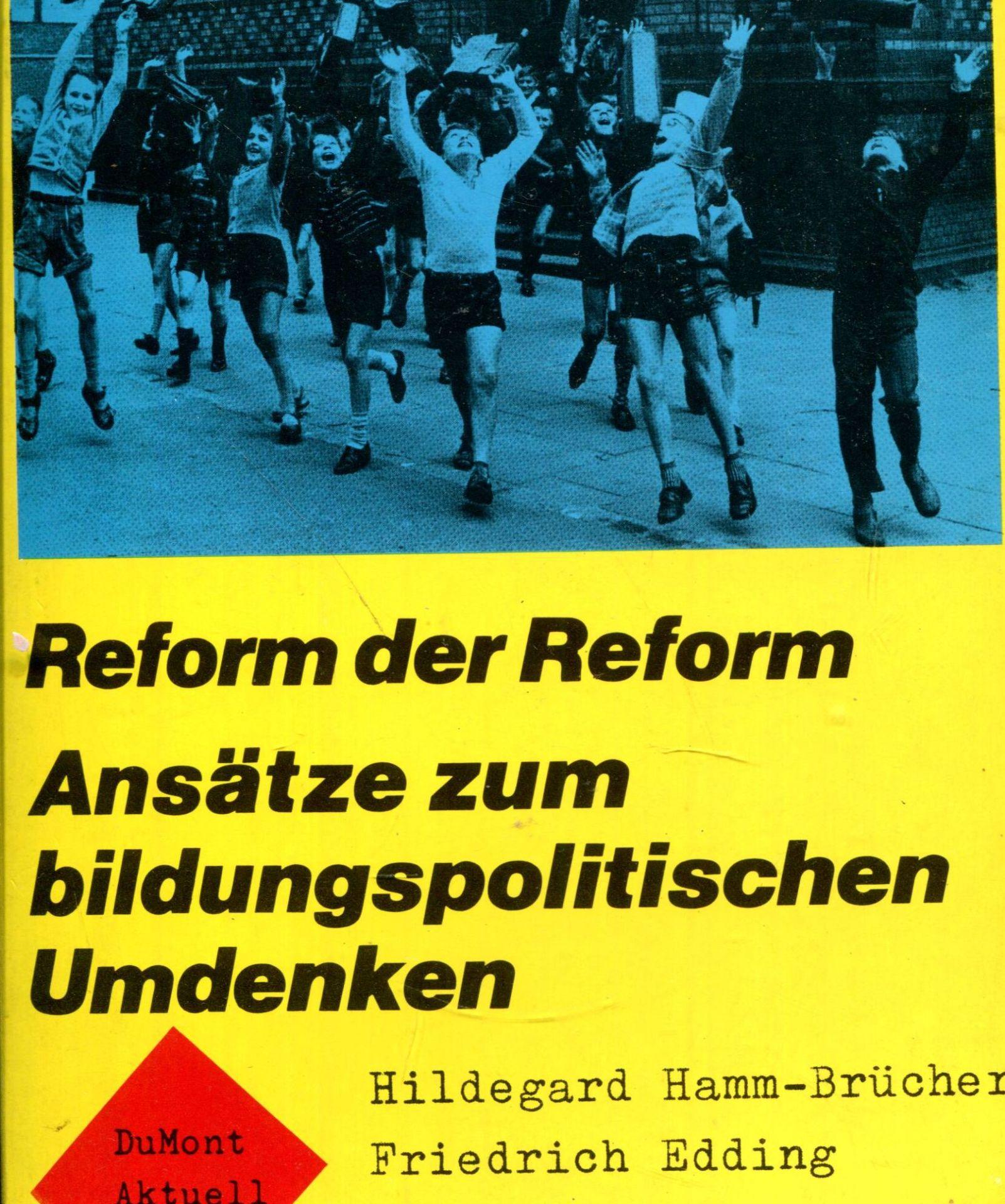 Reform der Reform. Ansätze zu bildungspolitischem Umdenken - Hamm-Brücher, Hildegard und Friedrich Edding