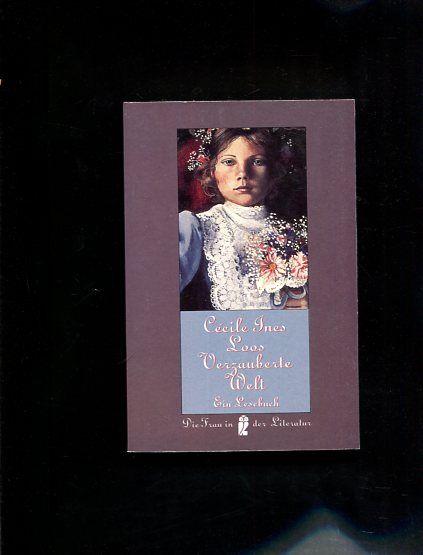 Verzauberte Welt Ullstein-Buch  Nr. 30260 : Die Frau in der Literatur - Loos, Cécile Ines