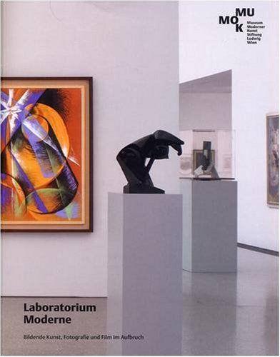 Laboratorium Moderne - bildende Kunst, Fotografie und Film im Aufbruch. anlässlich der Ausstellung im Museum Moderner Kunst Stiftung Ludwig Wien (23. März - 7. Oktober 2007)].[Übers.: Robin Benson ... Texte: Dieter Bogner ... - Neuburger, Susanne (Hrsg.) und Dieter Bogner